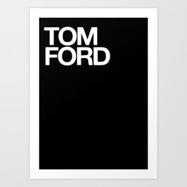 Tom ford Art Print