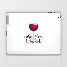 Another glass? Wine not! Laptop & iPad Skin