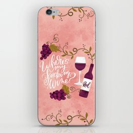 Where's My Fucking Wine? iPhone Skin