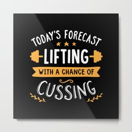 Today's Forecast Lifting With A Chance Of Cussing Metal Print
