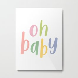 Oh Baby | Colorful Typography Metal Print