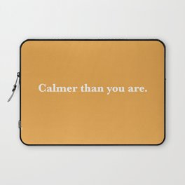 Big Lebowski - Calmer than you are | movie quote Laptop Sleeve