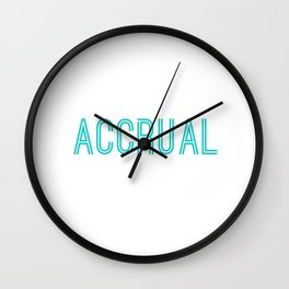 It's Accrual World Funny Accounting & Accountant Wall Clock