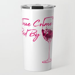 True Crime Bed By Nine Cute Passionate Mystery Detective Travel Mug