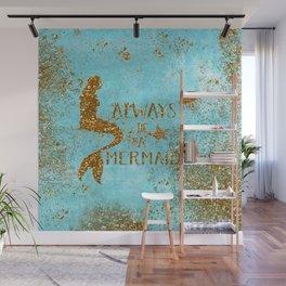 ALWAYS BE A MERMAID-Gold Faux Glitter Mermaid Saying Wall Mural