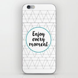 Enjoy every moment iPhone Skin