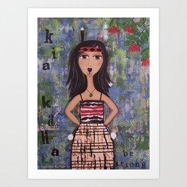 Kia Kaha Art Print