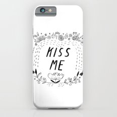 Kiss Me iPhone 6s Slim Case