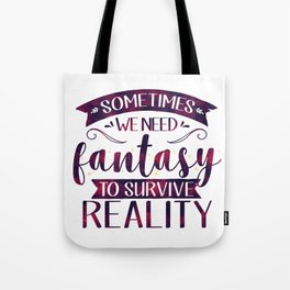 Sometimes We Need Fantasy to Survive Reality (Purple) Tote Bag
