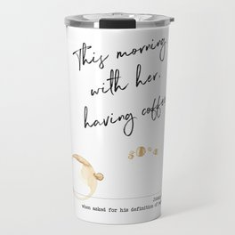 This Morning with Her, Having Coffee. Paradise Definition. Johnny Cash Travel Mug