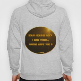 Solar Eclipse 2017:  Where Were You? Hoody