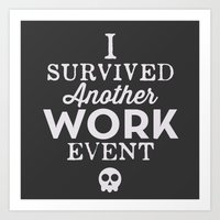 I Survived Another Work Event Art Print