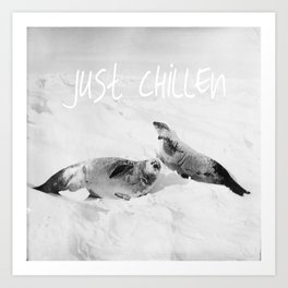 Just Chillen  Art Print
