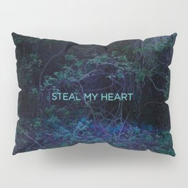 Steal My Heart Pillow Sham