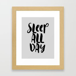 Sleep All Day hand lettered typography design in black and gray for bedroom wall home decor Framed Art Print