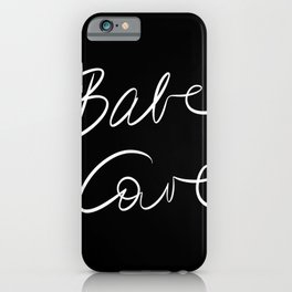 Babe Cave - Black and White iPhone Case
