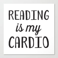 Reading is my Cardio Canvas Print