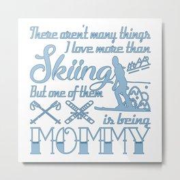 Skiing Mommy Metal Print