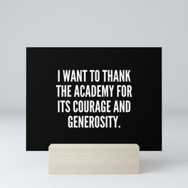 I want to thank the Academy for its courage and generosity Mini Art Print