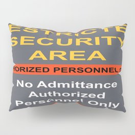 Restricted Security Area Pillow Sham