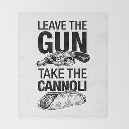 Leave the Gun Take the Cannoli Throw Blanket