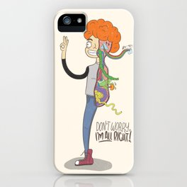 Don't Worry, I'm All Right! iPhone Case