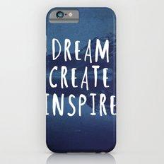 DREAM CREATE INSPIRE Slim Case iPhone 6s