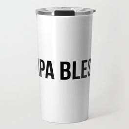 Papa Bless - version 1 - black Travel Mug