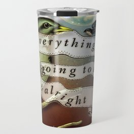 Everything's Going To Be Alright Travel Mug