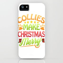 Collie Dog Lover Christmas Collies Make Christmas Merry iPhone Case