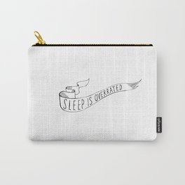 SLEEP IS OVERRATED quote in black on white Carry-All Pouch