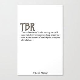 TBR Canvas Print