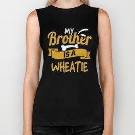 My Brother Is A Wheatie Biker Tank