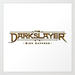 The Darkslayer Bish Happens Art Print