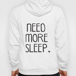 Need More Sleep Funny Unisex Ladies Mens Hipster Music Festival Fashion Hipster T-Shirts Hoody