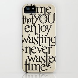 Wasting Time iPhone Case