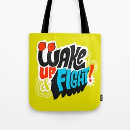 Wake Up and Fight Tote Bag