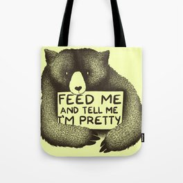 Feed Me And Tell Me I'm Pretty (Yellow) Tote Bag