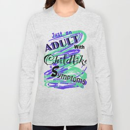 Adult with Childlike Symptoms Long Sleeve T-shirt