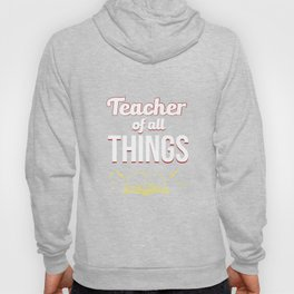Teacher Of All Things Hoody