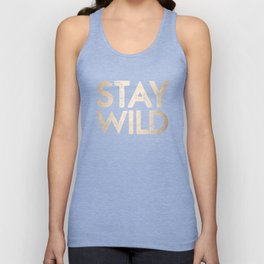 Stay Wild White Gold Quote Unisex Tank Top
