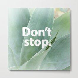 Don't Stop Metal Print