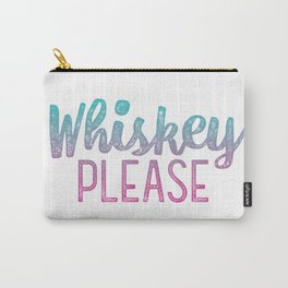 Whiskey Please! Carry-All Pouch