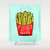 french fries Shower Curtains featuring Fries Before Guys by CozyReverie