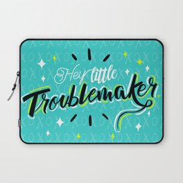 Hey little Troublemaker Laptop Sleeve