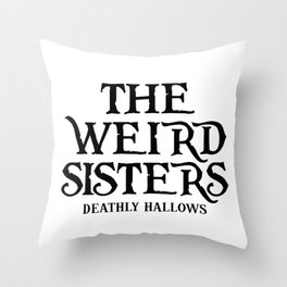 THE WEIRD SISTERS Throw Pillow