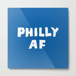 Philly AF (Blue) Metal Print