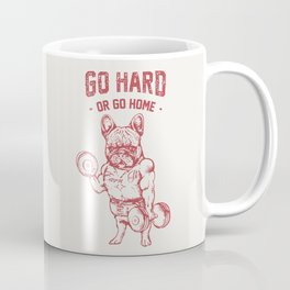 GO HARD OR GO HOME FRENCHIE Coffee Mug