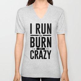 Run Burn Off Crazy Peace Serenity Tranquility Unisex V-Neck