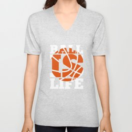 Ball is Life Graphic Basketball Sporting T-shirt Unisex V-Neck
